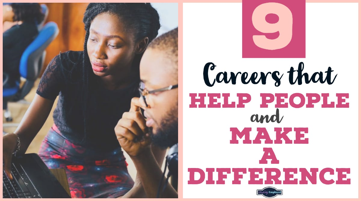 9 careers that help people and make a difference - perfectly employed