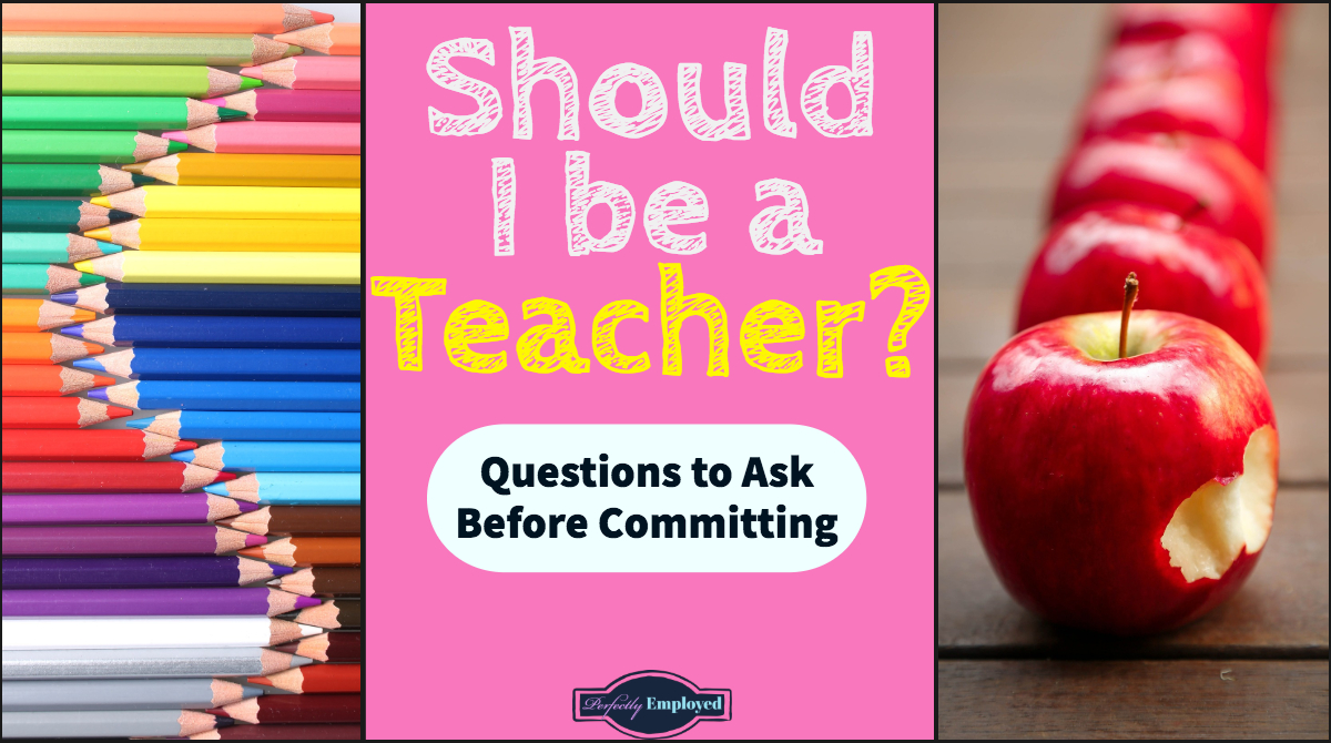 Should I be a Teacher? Questions to ask before committing to the profession