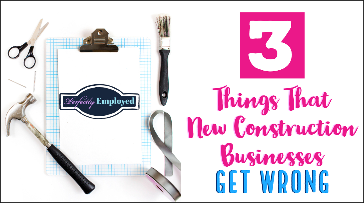 3 Things That New Construction Businesses Get Wrong Pinterest - #career #careeradvice