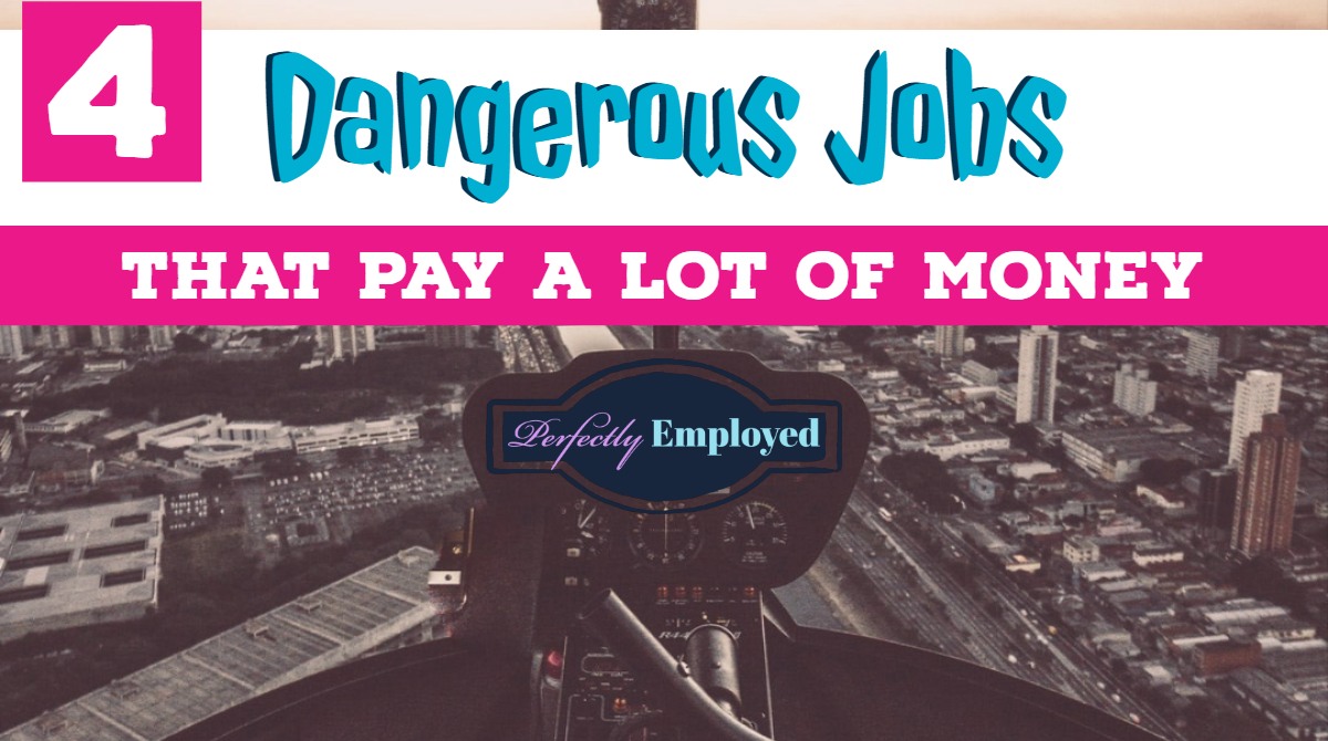 4 Dangerous Jobs That Pay A Lot Of Money - #career #careeradvice