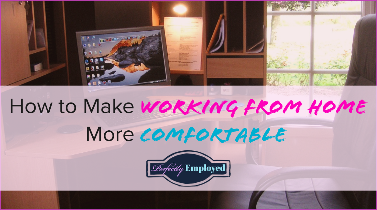 How to Make Working From Home More Comfortable - #career, #careeradvice, #workingfromhome
